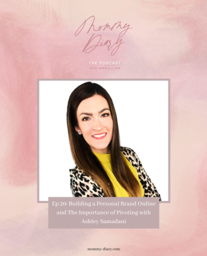 Building A Personal Brand & The Importance of Pivot – Podcast Interview On Mommy-Diary